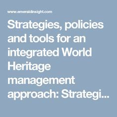 Strategies, policies and tools for an integrated World Heritage management approach: Strategies, policies and tools for an integrated World Heritage management approach: Facilities: Vol 29, No 7/8