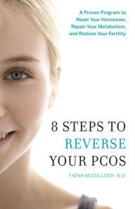 8 Steps To Reverse Your Pcos A Proven Program To Reset Your