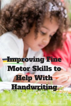 Improving Fine Motor Skills to Help With Handwriting