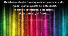 Cual color eliges para pintar tu vida?
