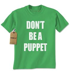Mens Don't Be A Puppet T-Shirt Large Kelly Green -- Awesome products selected by Anna Churchill