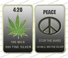 """A Great American Coin Company original! The 1 Ounce Clad Colorized Peace/Stop the Wars Marijuana Leaf Bar.  This bar consists of beautiful silver plated over brass bullion bar. The bar has been crafted to the same approximate size as a 1oz silver bar.  The front of the bar depicts the lovely green marijuan leaf with 4:20.  While the back of the war shows a peace sign and """"Stop The Wars"""""""