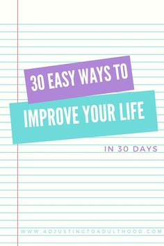 30 Easy Ways to Improve Your Life in 30 Days + A 30 Day Challenge