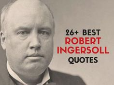 Inspirational Robert Ingersoll Quotes and Sayings On Life, Religion Knowledge Quotes, Knowledge And Wisdom, What Is Meant, What Is Love, Learn Meaning, Louise Hay Affirmations, Romantic Couple Quotes, The Stoics, S Word