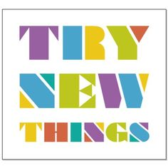 Try New Things - colorful inspirational poster