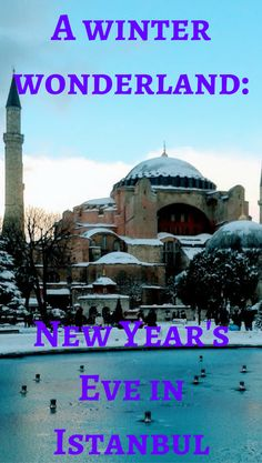 A winter wonderland: Spending New Year's Eve in Istanbul - Global Introvert