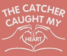 The Catcher Caught My Heart TShirt For Women by createmeatshirt, $13.99