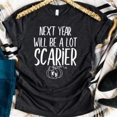 Next Year Will Be A Lot Scarier halloween pregnancy shirt halloween pregnancy announcement shirt halloween tshirt halloween maternity shirt baby reveal for halloween mummy to be shirt Halloween Pregnancy Shirt, Fall Pregnancy Announcement, Halloween Pregnancy Announcement, Pregnant Halloween Costumes, Pregnancy Memes, Pregnancy Must Haves, Pregnancy Stages, Pregnancy Outfits, Pregnancy Shirts
