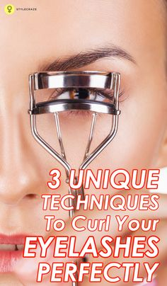 3 Unique Techniques To Curl Your Eyelashes Perfectly