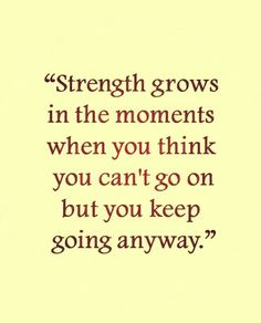Quote strength keep going life