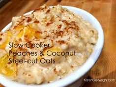 slow cooker steel cut oats peaches and coconut Slow Cooker Oats, Small Slow Cooker, Coconut Oatmeal, Steel Cut Oats, Oatmeal Recipes, Overnight Oats, Peaches, Healthy Choices, Cheeseburger Chowder