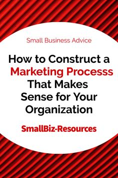 How to Construct a Marketing Process That Makes Sense for Your Organization / Small Business Advice / Marketing Processs Small Business Resources, Business Advice, Marketing Process, Business Marketing, Small Business Start Up, Business Funding, Business Management, Startups, Bombshells