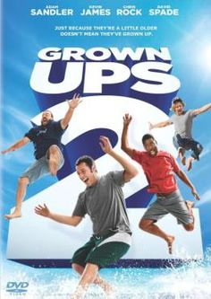 Grown Ups 2-- I would totally watch this movie over and over!   I love it! :o) 11/16/13