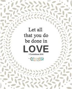 Let all that you do be done in love 8 by 10 by EmilyBurgerDesigns