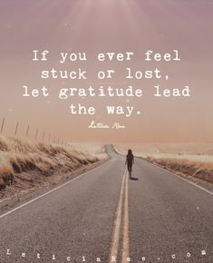 If you ever feel stuck or lost, let gratitude lead the way! For full videos, please visit the Find Motivation Positive, Positive Quotes For Work, Positive Vibes, Gratitude Changes Everything, Explanation Text, Gratitude Quotes, Lead The Way, Feeling Stuck, Inspirational Videos