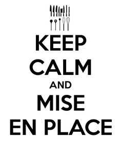 KEEP CALM AND MISE EN PLACE - KEEP CALM AND CARRY ON Image Generator