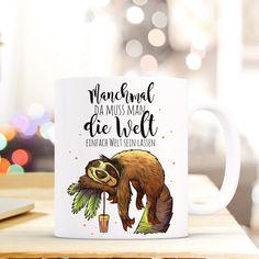 """Geschenk Tasse Faultier """"Manchmal da muss man die Welt einfach Welt sein lassen"""" ts421  **Geschenk Tasse Faultier mit Spruch**   • weißer Keramikbecher / Tasse • mikrowellenbeständige Tasse •..."""