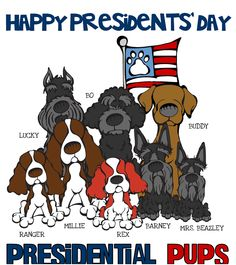 Happy Presidents' Day.    Learn more about the pets of all of the presidents at PresidentialPups.com.