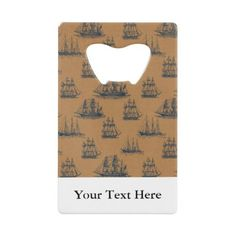 Vintage Tan Navy Ships Nautical Custom Text Credit Card Bottle Opener more nautical themed gifts at www.mouseandmarker.com.  Great personalized credit card sized bottle openers with custom name or text.  A great fish extender gift idea for your next disney cruise line vacation.