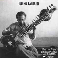Afternoon Ragas: Nikhil Banerjee: MP3 Downloads