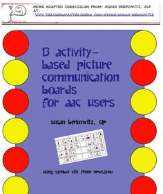 http://www.teacherspayteachers.com/Product/Activity-Based-Communication-Boards-for-AAC-Users-for-Autism-Special-Education#