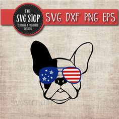 46479265f780 Patriotic Frenchie Dog - July 4th - America - Flag Glasses - Summer - Svg  Dxf Png Eps - Clipart - Cut File