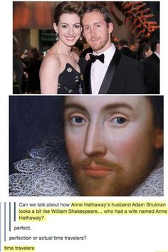 Anne Hathaway and her husband are time travelers. #Shakespeare