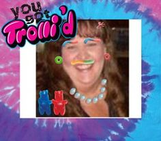 You Got Trolli'd! Looks good on ya if I say so myself.. Please click to support !