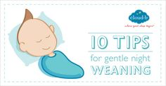 Hoping to get your baby off the bottle or breast at night? Here are 10 tips for gentle night weaning.
