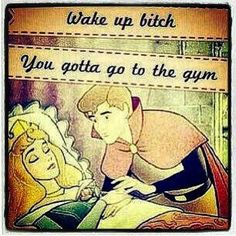 Wake up....haha, every morning...except i don't have a prince. just an annoying alarm clock.
