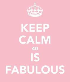 KEEP CALM 40 IS FABULOUS. Another original poster design created with the Keep Calm-o-matic. Buy this design or create your own original Keep Calm design now. 40th Birthday Parties, Birthday Quotes, 50th Birthday, Birthday Wishes, Birthday Cards, Happy Birthday, Girl Gifts, Baby Gifts, Love Your Enemies