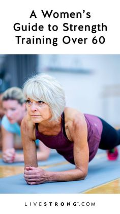 Strength Training for Women Over 60 Years Old | Livestrong.com