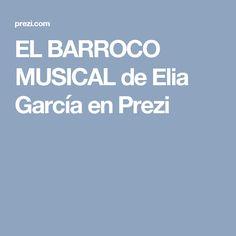 EL BARROCO MUSICAL de Elia García en Prezi