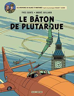 Bande Dessinée - Blake et Mortimer - Tome 23 - Bâton de Plutarque (Le) par [Sente, Yves]