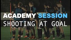 Football Academy Session 4 - Shooting at Goal Youth Football, Goals, Youtube, Sports, Live, Youth Soccer, Hs Sports, Sport, Youtubers