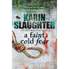 Karen Slaughter - A Faint Cold Fear (Grant County Series Book 3) - Aspirational #MFC4012