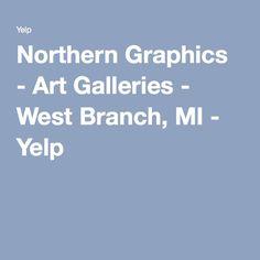 Northern Graphics - Art Galleries - West Branch, MI - Yelp