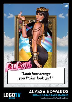 It's RuPaul's Drag Race TRADING CARD THURSDAY #50: Alyssa Edwards <3