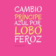 """Cambio #PrincipeAzul por #LoboFeroz"". #Citas #Frases @candidman True Quotes, Funny Quotes, Funny Memes, Love Phrases, Love Words, Love Qutoes, Someecards Funny, Quotes En Espanol, Clever Quotes"