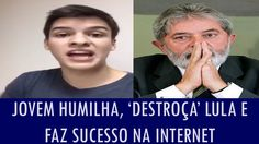 Jovem humilha, 'destroça' Lula e faz sucesso na internet; assista ao vídeo