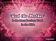 God the Mother, New Jerusalem, the Bride, the wife of the Lamb, the last Eve