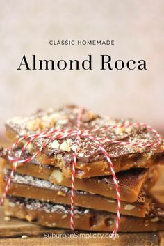 Classic homemade Almond Roca. Crisp buttery caramel goodness! This candy doesn't disappoint.  Learn the secrets for a good batch every time.  It makes a great gift for friends and neighbors too.
