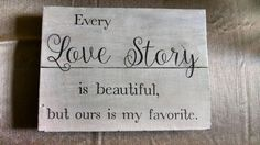 Hey, I found this really awesome Etsy listing at https://www.etsy.com/listing/261120094/every-love-story-is-beautiful-rustic