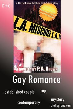 L.A. Mischief (L.A. 2) by P.A. Brown - contemporary gay romance book, mystery #mmromance #gayromancebooks #readwithofelia Security Guard, Reading Challenge, Character Names, Mystery Books, Romance Books, Law Enforcement, Gay, Rainbow, Contemporary