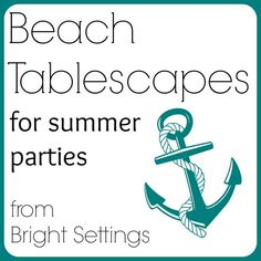 Amazing beach tablescapes—go here for some ideas for beach tablescapes for your summer parties. #beachtablescapes #summertablescapes
