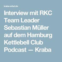 Interview mit RKC Team Leader Sebastian Müller auf dem Hamburg Kettlebell Club Podcast — Kraba