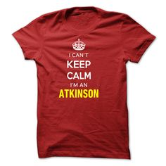 I Cant Keep Calm Im A ATKINSON T Shirts, Hoodies. Check price ==► https://www.sunfrog.com/Names/I-Cant-Keep-Calm-Im-A-ATKINSON-5AEB4E.html?41382 $19