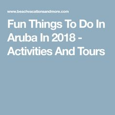 Fun Things To Do In Aruba In 2018 - Activities And Tours