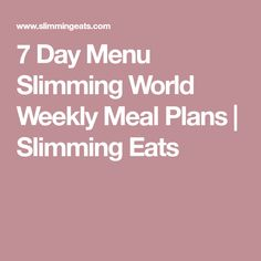 7 Day Menu Slimming World Weekly Meal Plans | Slimming Eats