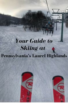 Your Guide to Skiing at Pennsylvania's Laurel Highlands - Adventure Mom